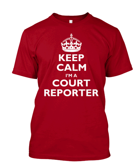 Keep Calm, I'm a Court Reporter