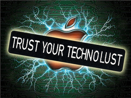 Trust Your Technolust